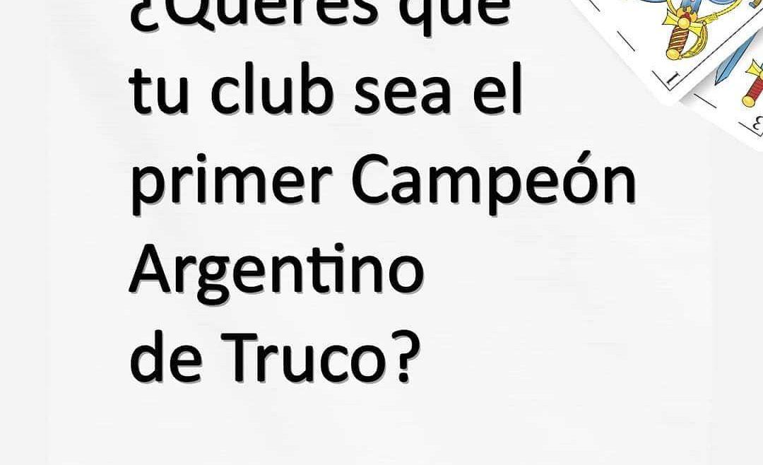 ¿Querés qe tu club sea el Primer campeón Argentino de Truco?